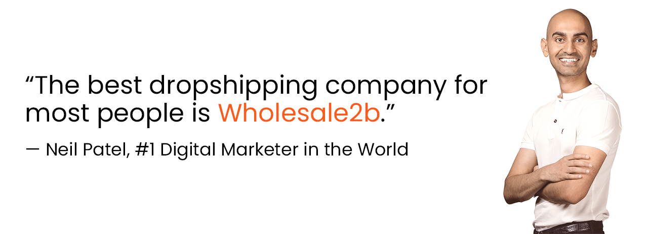Neil Patel about Wholesale2B